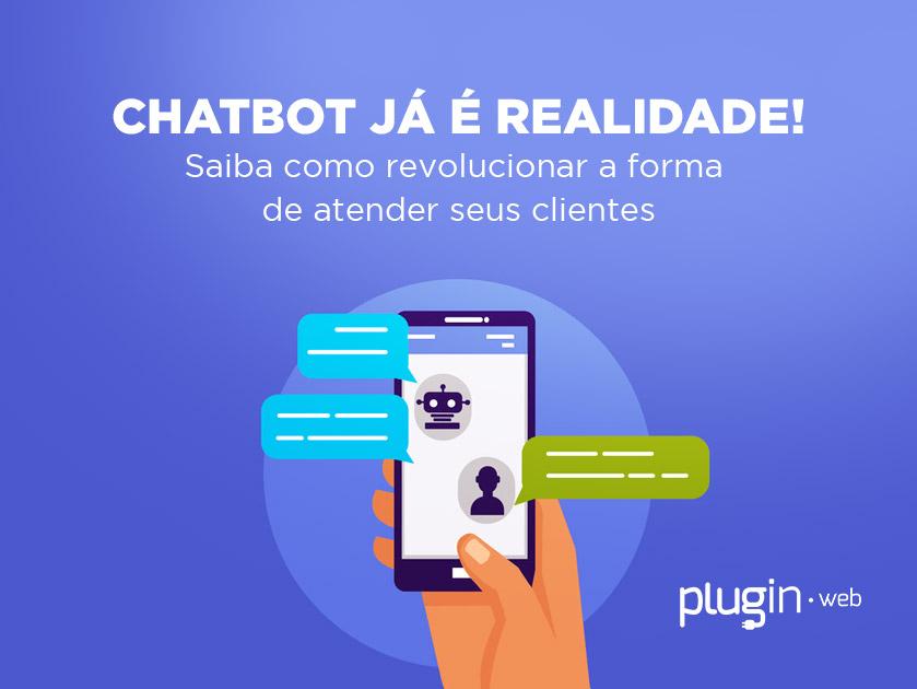 Chatbot já é realidade! Saiba como revolucionar a forma de atender seus clientes