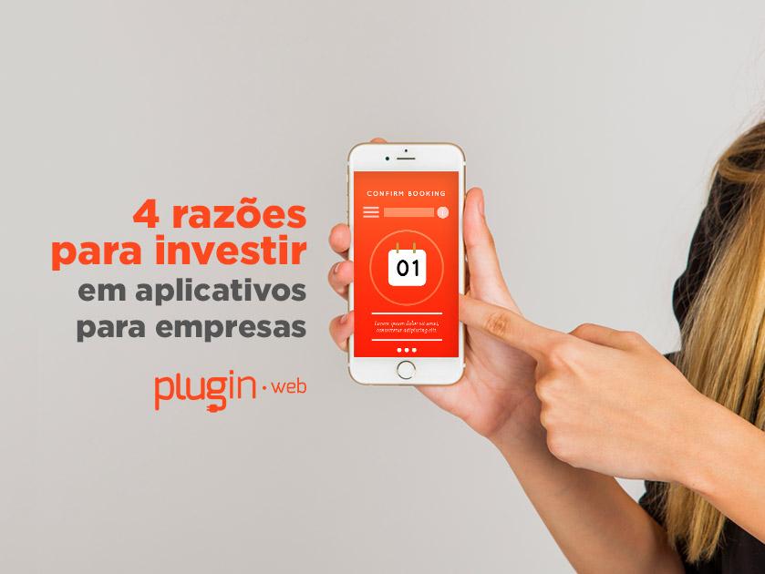 4 razões para investir em aplicativos para empresas