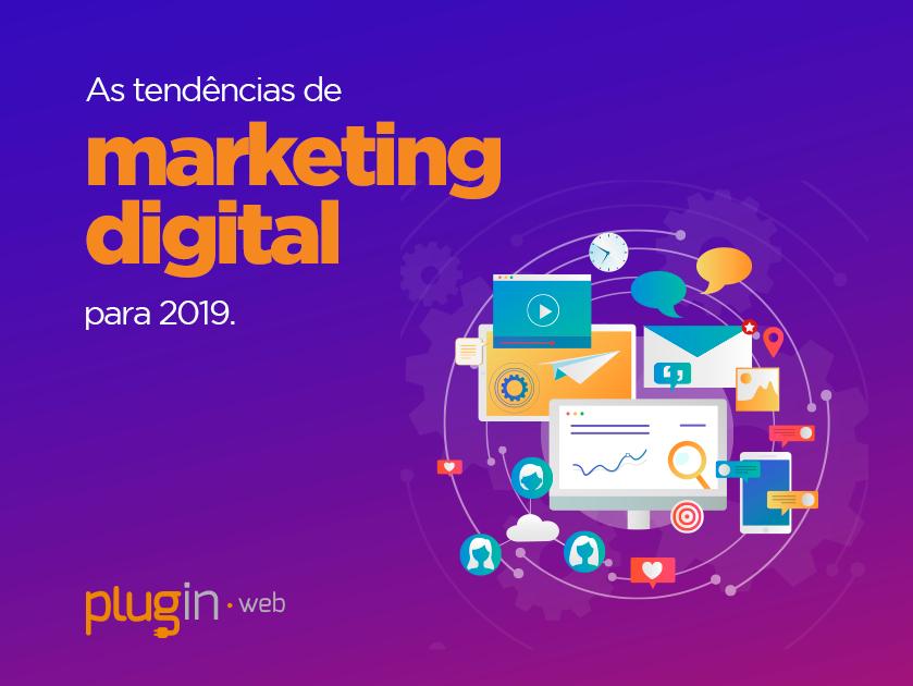 As tendências de marketing digital para 2019