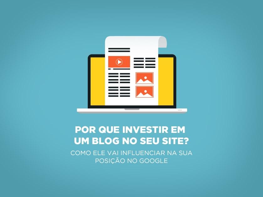 Por que investir em um blog no seu site?