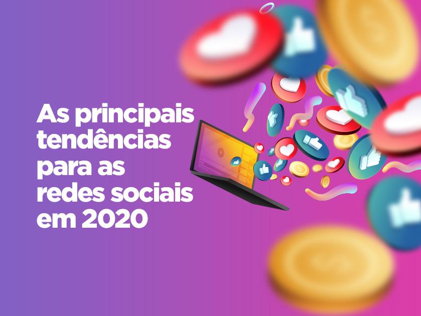 Marketing e estratégia: veja as principais tendências para as redes sociais em 2020