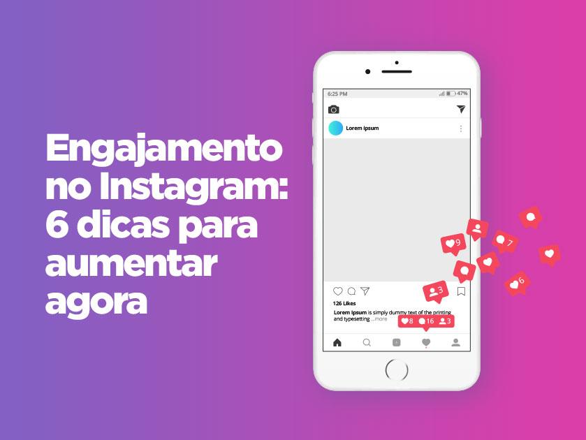 Engajamento do Instagram: 6 dicas para aumentar agora